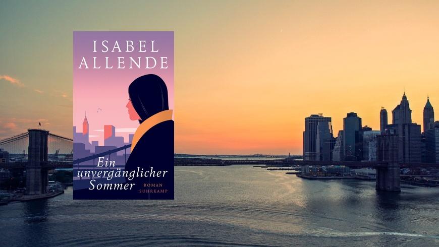 Isabel Allende: Unvergänglicher Sommer